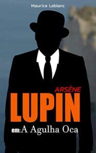 Arsene Lupin em: A Agulha Oca