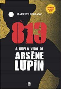 813 - A Vida Dupla de Arsène Lupin