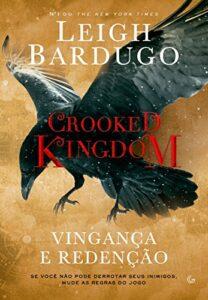 crooked kingdom vingança e redenção ordem dos livros