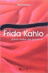 frida kahlo para além da pintura