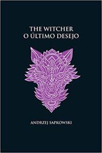 o ultimo desejo livro 1 the witcher