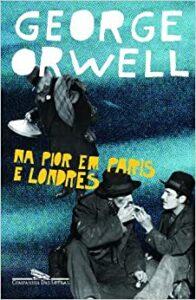 Na pior em Paris e Londres melhores livros de george orwell