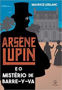 Arsène Lupin e o mistério de Barre-y-va