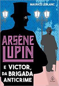 Arsène Lupin e Victor, da Brigada Anticrime