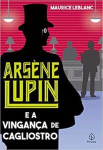 Arsène Lupin e a vingança de Cagliostro