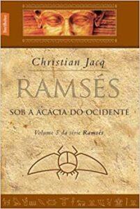 Ramsés: Sob a Acácia do Ocidente (Vol. 5)