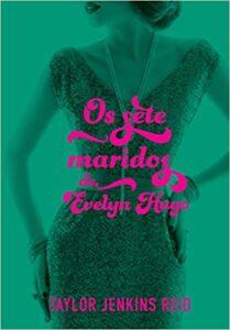 Um dos melhores livros de Taylor Jenkins Reid é Os sete maridos de Evelyn Hugo